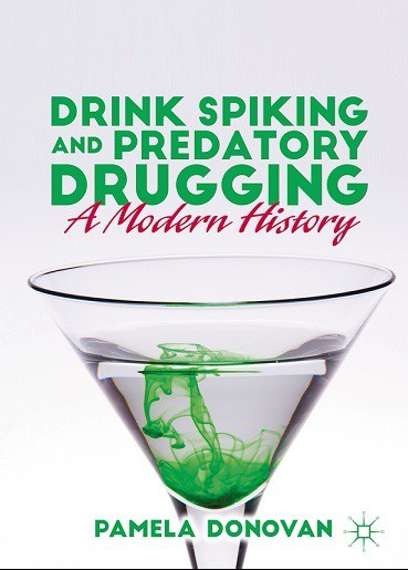 [Book title is Drink Spiking and Predatory Drugging: A Modern History. Image of cocktail glass with mysterious swirl in it.]