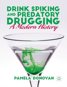 image of book cover Title is Drink Spiking and Predatory Drugging: A Modern History